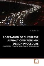 ADAPTATION OF SUPERPAVE ASPHALT CONCRETE MIX DESIGN PROCEDURE. TO JORDAN CLIMATIC AND TRAFFIC CONDITIONS