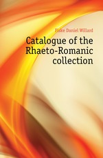 Catalogue of the Rhaeto-Romanic collection