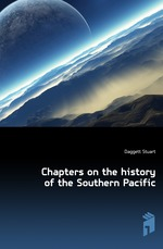 Chapters on the history of the Southern Pacific