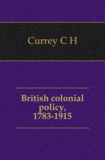 British colonial policy, 1783-1915