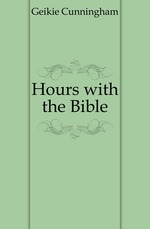 Hours with the Bible