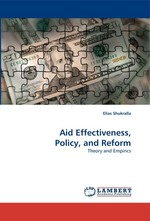 Aid Effectiveness, Policy, and Reform. Theory and Empirics