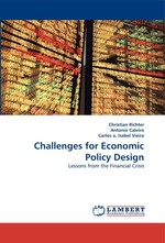 Challenges for Economic Policy Design. Lessons from the Financial Crisis