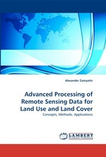 Advanced Processing of Remote Sensing Data for Land Use and Land Cover. Concepts, Methods, Applications