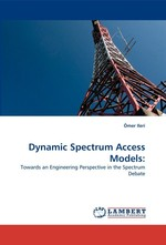 Dynamic Spectrum Access Models:. Towards an Engineering Perspective in the Spectrum Debate