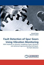 Fault Detection of Spur Gears Using Vibration Monitoring. With emphasis on dynamic modelling of gear vibrations and advanced signal processing techniques for fault detection