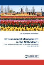 Environmental Management in the Netherlands. Expectations and Experiences of ISO 14001 Companies in the Netherlands