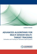 ADVANCED ALGORITHMS FOR MULTI-SENSOR MULTI-TARGET TRACKING. Estimation and Tracking for Stochastic Hybrid Systems