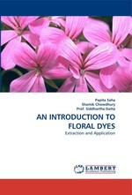 AN INTRODUCTION TO FLORAL DYES. Extraction and Application