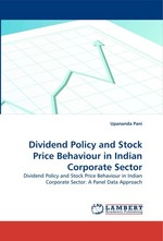 Dividend Policy and Stock Price Behaviour in Indian Corporate Sector. Dividend Policy and Stock Price Behaviour in Indian Corporate Sector: A Panel Data Approach