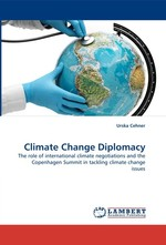 Climate Change Diplomacy. The role of international climate negotiations and the Copenhagen Summit in tackling climate change issues