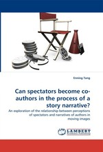 Can spectators become co-authors in the process of a story narrative?. An exploration of the relationship between perceptions of spectators and narratives of authors in moving images