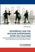 DETERRENCE AND THE NUCLEAR SUPERPOWERS AFTER THE COLD WAR. NUCLEAR DETERRENCE IN THE POLICIES OF THE UNITED STATES AND RUSSIA IN THE POST-BIPOLAR PERIOD