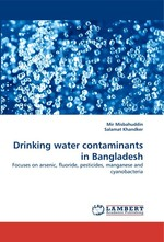 Drinking water contaminants in Bangladesh. Focuses on arsenic, fluoride, pesticides, manganese and cyanobacteria