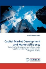 Capital Market Development and Market Efficiency. Capital market development and efficient market hypotheses in developing countries a case of Uganda in Africa