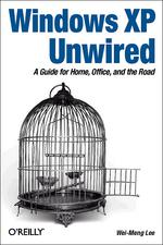 Windows XP Unwired. A Guide for Home, Office, and the Road