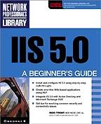IIS 5.0: A Beginner`s Guide. На английском языке