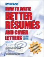 How to Write Better Resumes and Cover Letters 2Ed