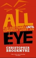 All Fun and Games Until Somebody Loses Eye