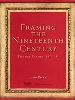 Framing the Nineteenth Century: Picture Frames 1837-1935