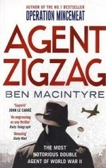 Agent Zigzag: Most Notorious Double Agent of World War II