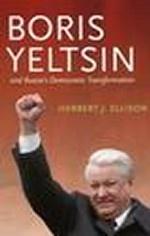 Boris Yeltsin and Russia`s Democratic Transformation