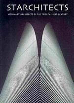 Starchitects: Visionary Architects of Twenty-first Century