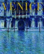 Venice. From Canaletto and Turner To Monet