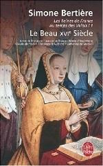 Reines de France au temps des Valois, tome 1: Beau XVIe siecle