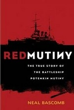 Red Mutiny: The True Story of the Battleship Potemkin Mutiny
