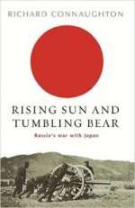 Rising Sun & Tumbling Bear: Russia`s War with Japan