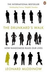 The Drunkard`s Walk: How Randomness Rules Our Lives