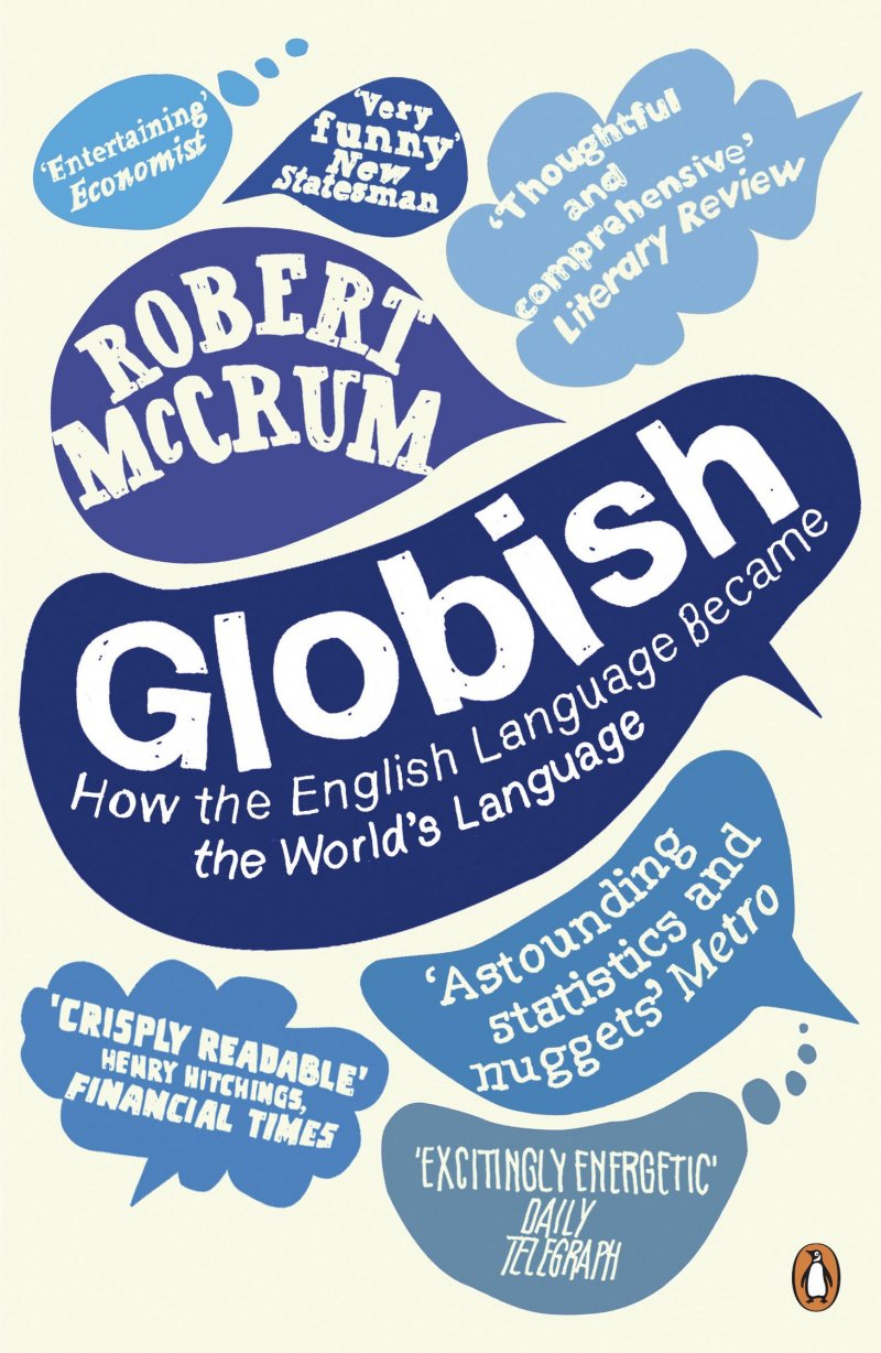 Globish: How the English Language Became the World`s Language