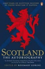 Scotland: The Autobiography. 2, 000 Years of Scottish History by Those Who Saw it Happen