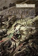 Forgotten Realms: Hunters Blades 1: The Thousand Orcs