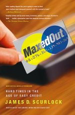 Maxed Out: Hard Times in Age of Easy Credit