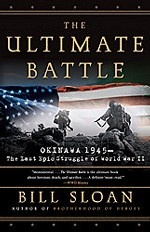 The Ultimate Battle: Okinawa 1945 - The Last Epic Struggle of World War II