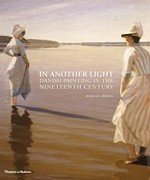 In Another Light: Danish Painting in the Nineteenth Century
