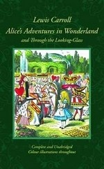 Alice`s Adventures in Wonderland & Through the Looking-Glass