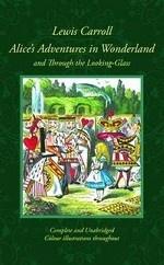 Alice`s Adventures in Wonderland & Through the Looking-Glass