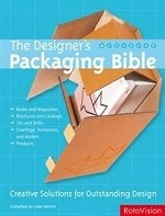 The Designer`s Packaging Bible: Creative Solutions for Outstanding Design