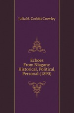 Echoes From Niagara: Historical, Political, Personal (1890)