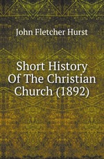 Short History Of The Christian Church (1892)
