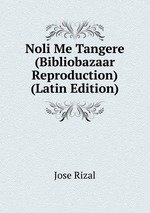 analysis about the book noli me tangere Free essays on summary noli me tangere published in berlin chapter 8 for students use our papers to help you with yours 1 - 30.