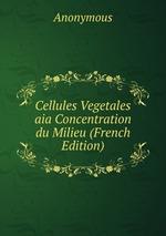 Cellules Vegetales aia Concentration du Milieu (French Edition)