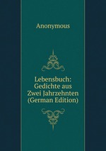 Lebensbuch: Gedichte aus Zwei Jahrzehnten (German Edition)