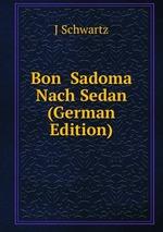 Bon Sadoma Nach Sedan (German Edition)