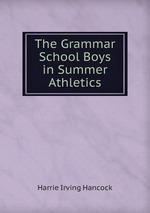 The Grammar School Boys in Summer Athletics