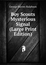 Boy Scouts Mysterious Signal (Large Print Edition)