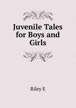 Juvenile Tales for Boys and Girls